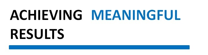 Achieving Meaningful Results
